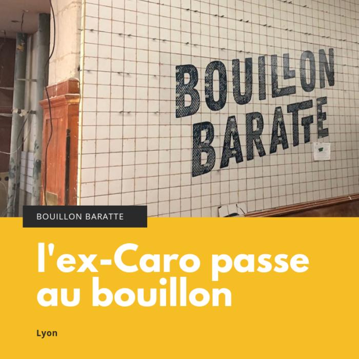 L'ex Caro De Lyon Passe Au Bouillon Baratte